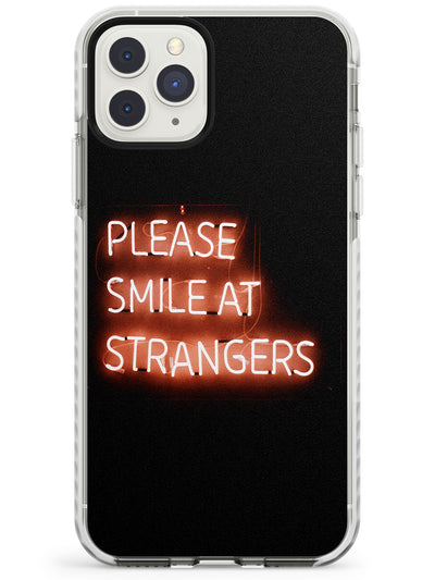 Please Smile at Strangers Neon Sign Impact Phone Case for iPhone 11 Pro Max