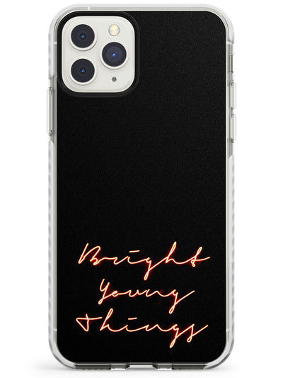 Bright Young Things Neon Sign Impact Phone Case for iPhone 11 Pro Max