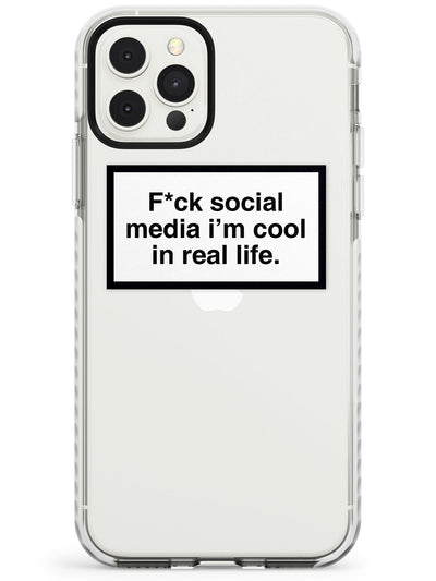 F*ck social media I'm cool in real life Slim TPU Phone Case for iPhone 11 Pro Max