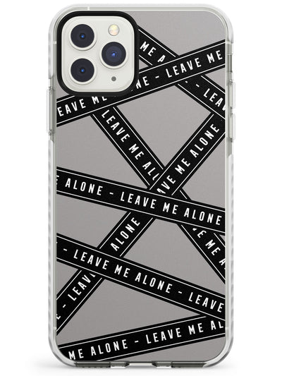 Caution Tape Phrases Leave Me Alone Impact Phone Case for iPhone 11 Pro Max