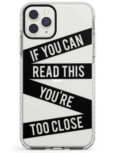 Black Stripes You're too Close Impact Phone Case for iPhone 11 Pro Max