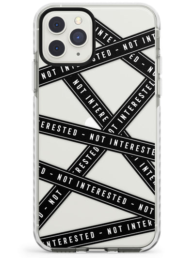 Caution Tape Phrase (Clear) Not Interested Impact Phone Case for iPhone 11 Pro Max