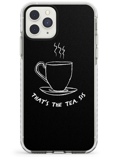 That's the Tea, Sis Black Impact Phone Case for iPhone 11 Pro Max