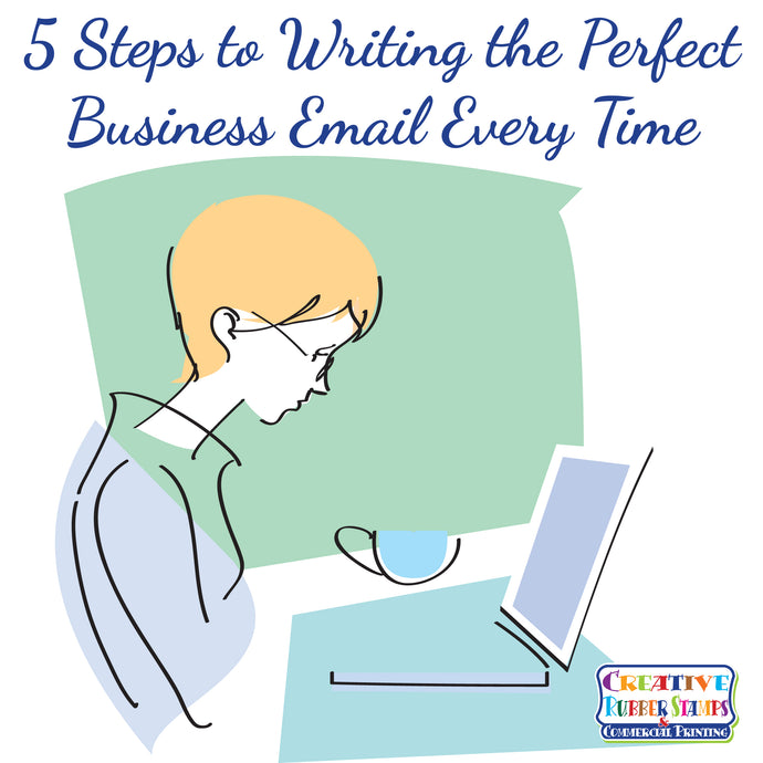5 Steps to Writing the Perfect Business Email Every Time