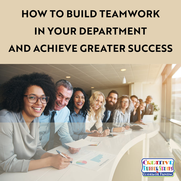 How to Build Teamwork in Your Department and Achieve Greater Success