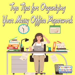 Top Tips for Organizing Your Messy Office Paperwork