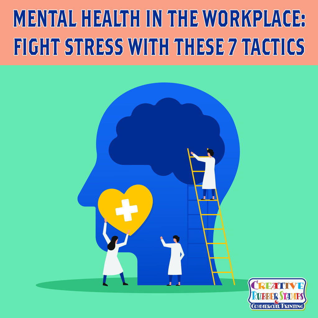 Mental Health in the Workplace: Fight Stress With These 7 Tactics