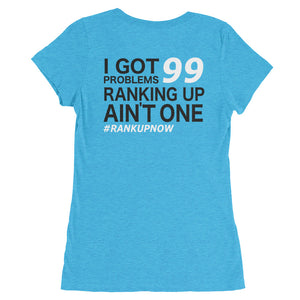 Got 99 Problems Ranking Up Ain't One - Ladies' short sleeve t-shirt ( Back Logo )