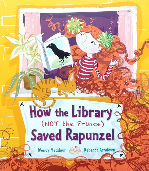 front cover of How the Library (Not the Prince) Saved Rapunzel by Wendy Meddour