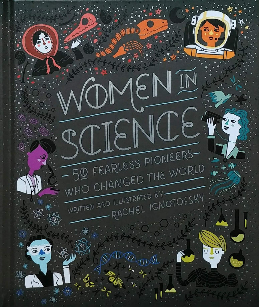 front cove of Women in Science: 50 Fearless Pioneers Who Changed the World Book by Rachel Ignotofsky