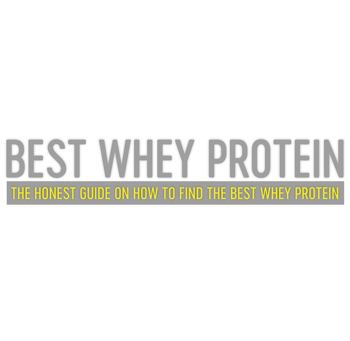 THE HONEST GUIDE - HOW TO FIND THE BEST WHEY PROTEIN
