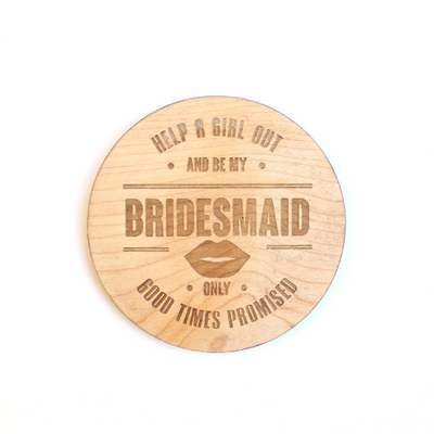 Laser Cut Wood Maid of Honor / Bridesmaid Coaster