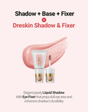 DRESKIN Satin Shadow & Fixer Liquid Pearl Shadow + Eye Primer & Fixer