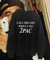 POLERON CALL THE COPS WHEN U SEE 2PAC