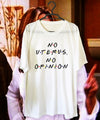 NO UTERUS, NO OPINION