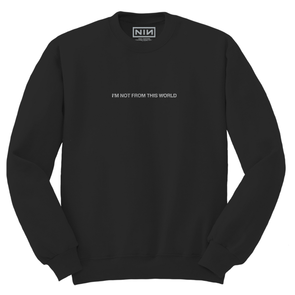 NOT FROM THIS WORLD SWEATSHIRT - NINE INCH NAILS