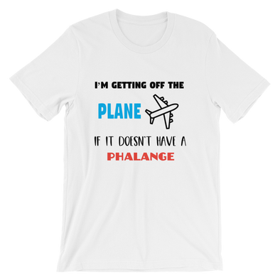 I'm Getting Off The Plane If It Doesn't Have A Phalange