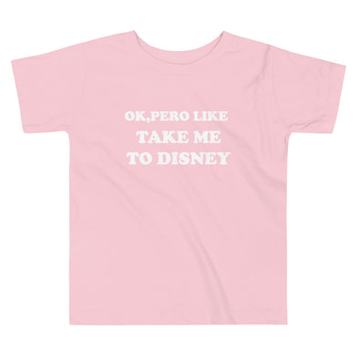 Ok, Pero Like Take Me To Disney Children/ Youth