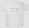 Pray more stress less