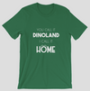 You Call it Dinoland I call it Home