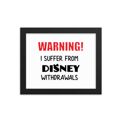 Warning! I Suffer From Disney Withdrawals  Print