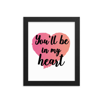 You'll Be In My Heart Print