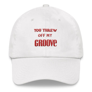 You Threw Off My Groove Hat