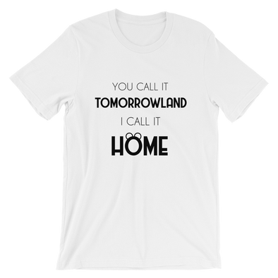 You Call it Tomorrowland I Call It Home