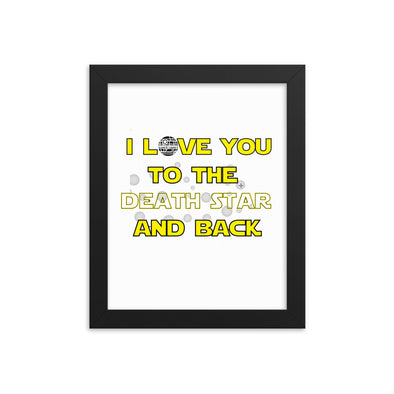 I Love You To The Death Star And Back Print