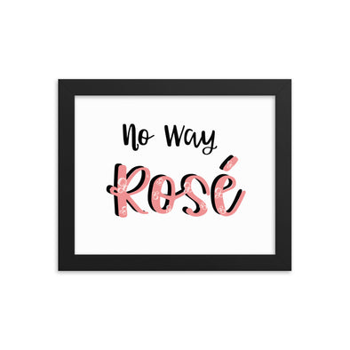 No Way Rose Print