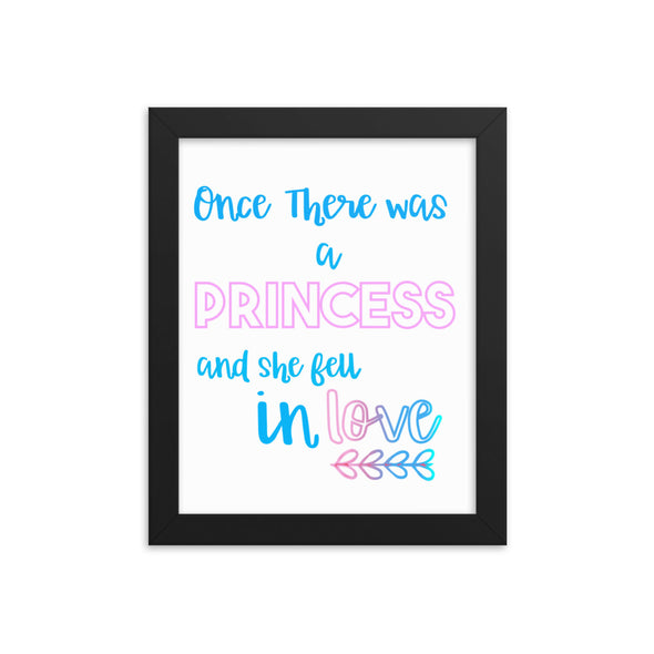 Once There Was A Princess And She Fell In Love Print