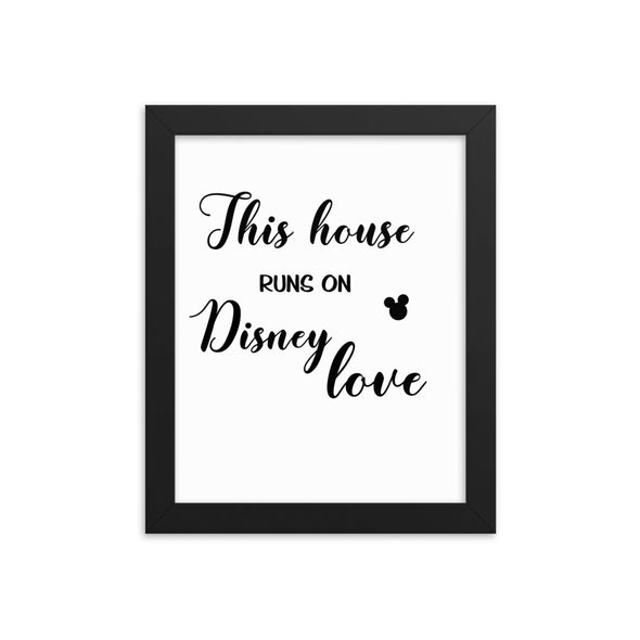 This House Runs On Disney Love