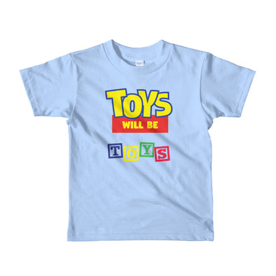 Toys Will Be Toys - Children / youth sizes