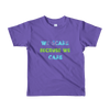 We Scare Because We Care - Children Sizes