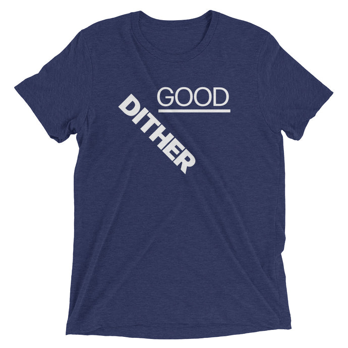 Good Dither T-Shirt