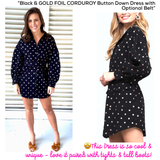 Black & GOLD FOIL CORDUROY Button Down Dress with Optional Belt & POCKETS