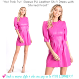 Hot Pink Puff Sleeve PU Leather Shift Dress with Shirred Front