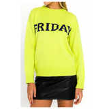 Friday Saturday or Sunday Soft Knit Sweaters