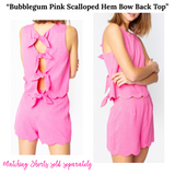 Bubblegum Pink Scalloped Hem Bow Bow Tie Back