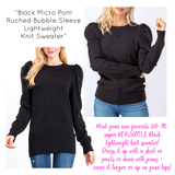 Black Micro Pom Ruched Bubble Sleeve Lightweight  Knit Sweater