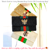 Black Gold or Ivory Beaded Bug Clutch OR Crossbody Bag
