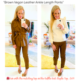 Brown Vegan Leather Ankle Length Pants