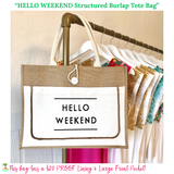 HELLO WEEKEND Structured Burlap Tote Bag