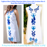 Lightest Blue & White Pinstripe Halter Dress with Cerulean Blue & Turquoise Embroidery & Tassel Ties