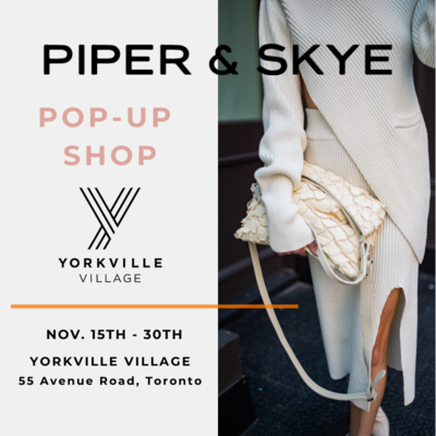 PIPER & SKYE POP-UP SHOP, YORKVILLE VILLAGE