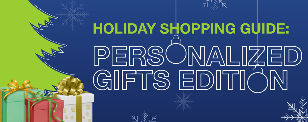 Holiday Shopping Guide: Personalized Gifts Edition