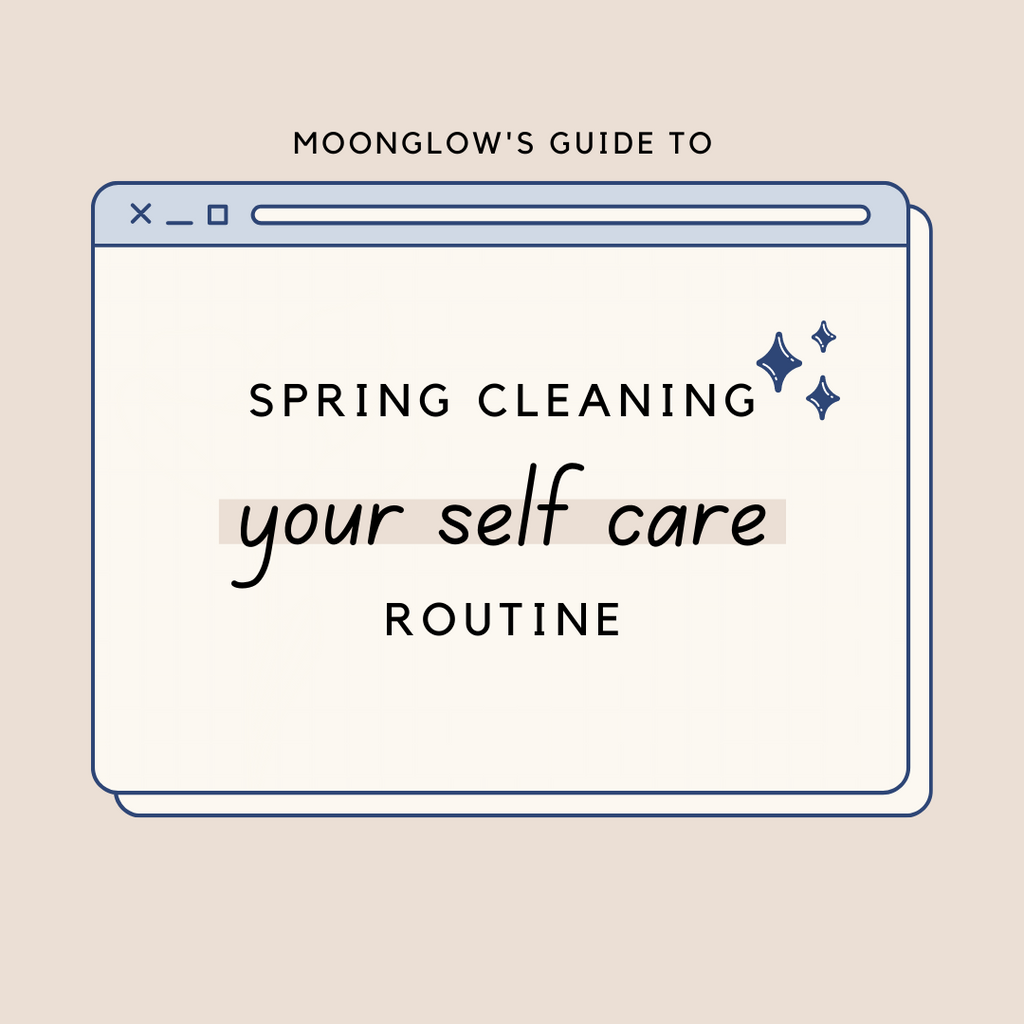 Spring Cleaning: Your Guide to Freshening up your Self-Care Routines