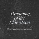 Dreaming of the Blue moon