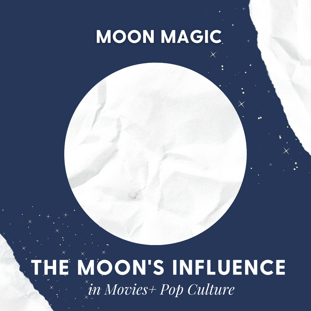 Moon Magic: The Moon's Influence in Movies + Pop Culture