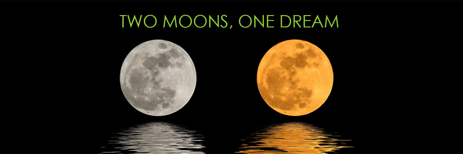 Two moons, One dream